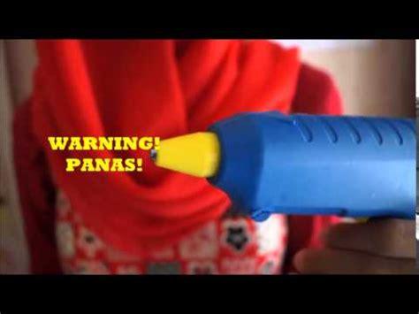 Glue Gun Besar 40 Watt Lem Tembak tutorial glue gun atau lem tembak krisbow