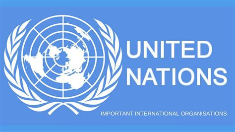 United Nations Nation 19 by United Nations And Its Organs Important International