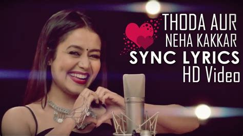 Neha Kakkar Song Video Thoda Aur