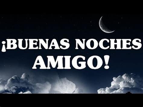 imagenes lindas de buenas noches para mis amigos buenas noches amigo frases de buen sue 241 o para el amigo