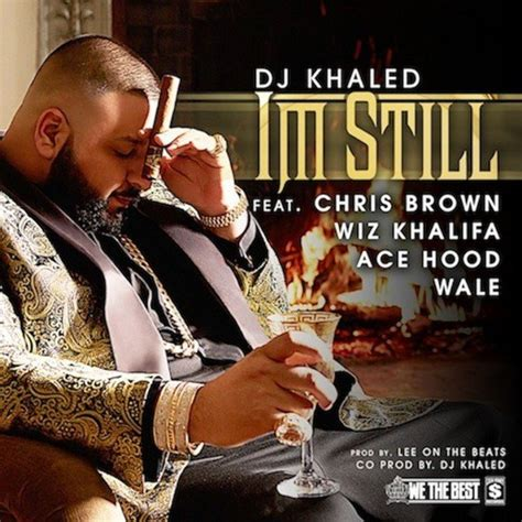 dj khaled music new music dj khaled i m still directlyrics