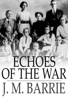 Echoes of the War: J. M. Barrie: 9781776537990: Telegraph
