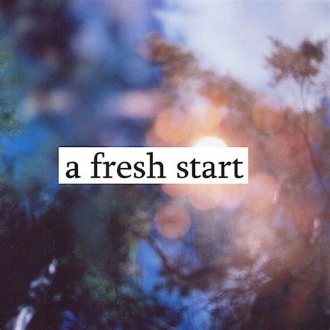 fresh start over quotes quotesgram