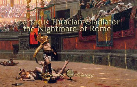 spartacus thracian gladiator  nightmare  rome learning history