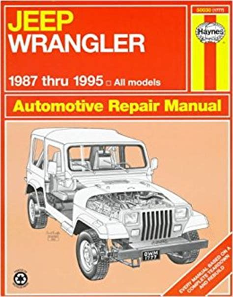1995 Jeep Wrangler Service Manual Jeep Wrangler Automotive Repair Manual Models Covered