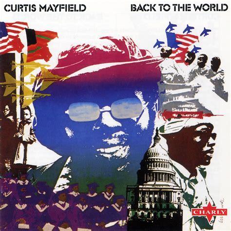 best curtis mayfield album the 10 best curtis mayfield albums to own on vinyl vinyl