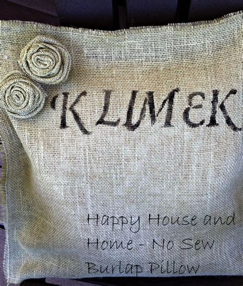 No Sew Burlap Pillow by Happy House And Home Burlap No Sew Pillow