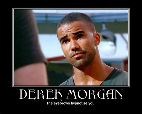 Morgan Meme - derek morgan quotes quotesgram