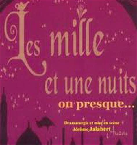 la nuit des temps mille histoires une lectrice les mille et une nuit ou presque th 233 226 tre amateur en midi pyr 233 n 233 es