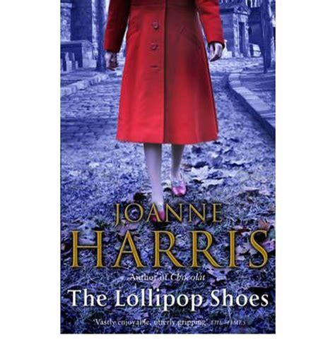 Book News The Lollipop Shoes By Joanne Harris the lollipop shoes chocolat 2 joanne harris 9780552773157