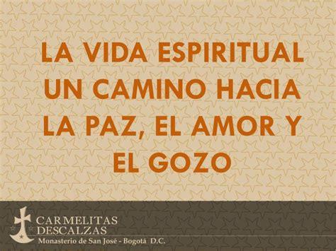 imagenes vida espiritual ppt la vida espiritual un camino hacia la paz el amor y