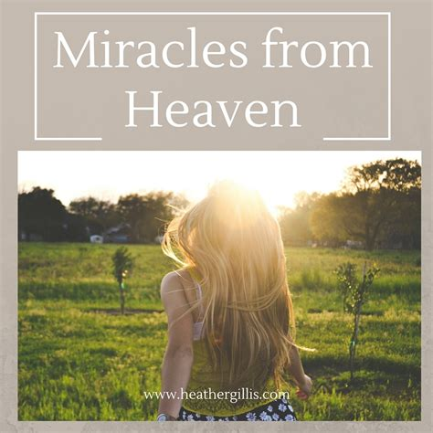 Miracle From Heaven 7 Miracles I Witnessed As A Gillis