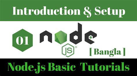 Node Js Bangla Tutorial | node js basic bangla tutorial 1 5 introduction and