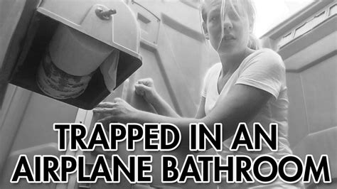 trapped in a bathroom how i got trapped in an airplane bathroom youtube