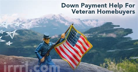 does the army help you buy a house down payment help for veteran homebuyers irrrl