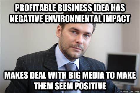 Impact Meme - profitable business idea has negative environmental impact