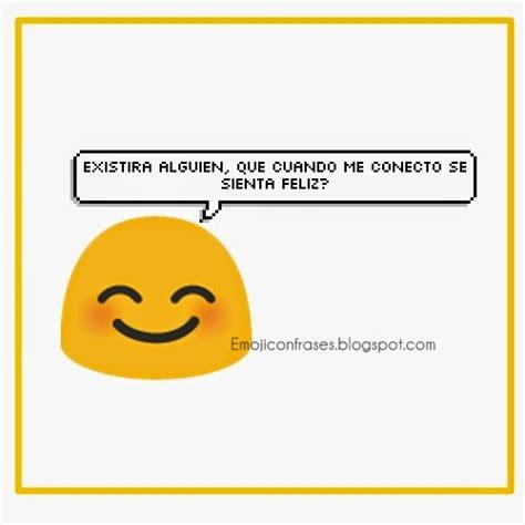 imagenes de emoji chidas emoji de whatsapp con frases frases con emoji para subir
