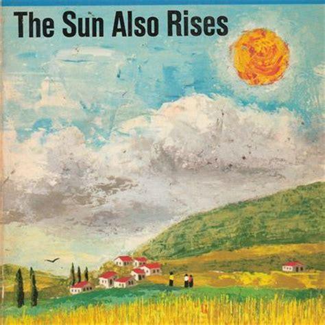 ernest hemingway biography the sun also rises biography of famous author ernest hemingway