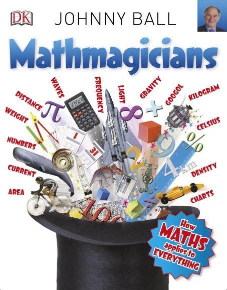 mathmagicians how maths applies mathmagicians by dk penguin random house south africa