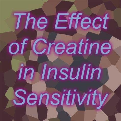 creatine quora what is the effect of creatine in insulin sensitivity quora