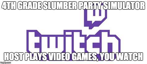 Slumber Party Meme - 4th grade slumber party simulator imgflip