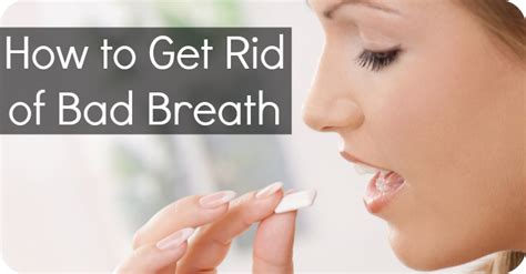 how to get rid of bad breath for good beauty insider org how to get rid of bad breath