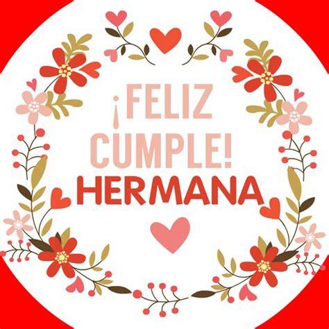 imagenes de feliz cumpleaños para mi hermana para facebook 25 best ideas about cumplea 241 os hermana on pinterest