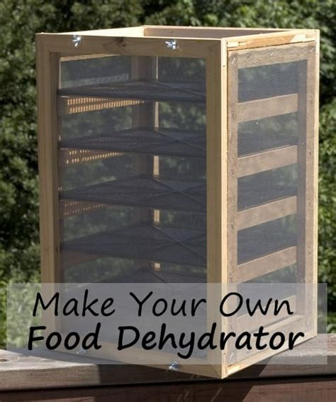 how to make your own food make your own food dehydrator tutorial homestead survival