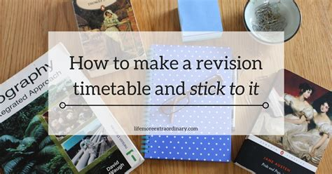 how to make it how to make a revision timetable and stick to it