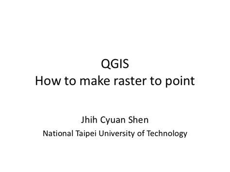 qgis tutorial ppt qgis raster to point