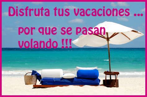 vacaciones imagenes comicas tarjetitas para facebook vacaciones tarjetitas para