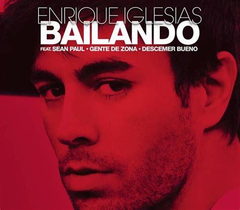 testo e traduzione canzoni testo canzone bailando di enrique iglesias e