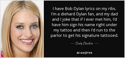 tattoo lyrics bob dylan carly chaikin quotes image quotes at hippoquotes com