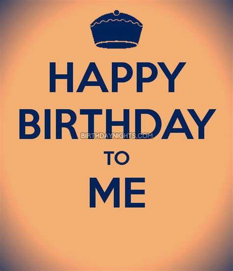 Happy Birthday Wishes Status Its My Birthday Status For Whatsapp Self Birthday Quotes