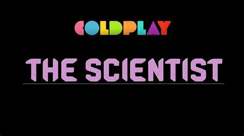 coldplay the scientist lirik terjemahan the scientist coldplay remix lirik youtube