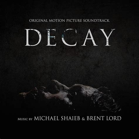 Decay Original decay original motion picture soundtrack
