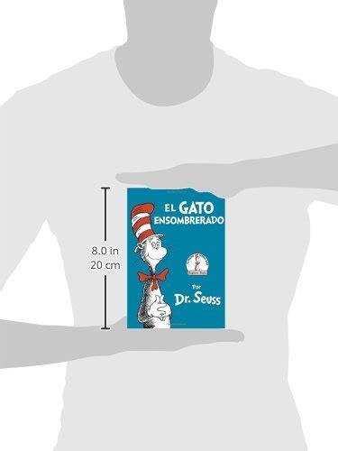 el gato ensombrerado the 0553509799 el gato ensombrerado the cat in the hat spanish edition beginner books r for 6 32