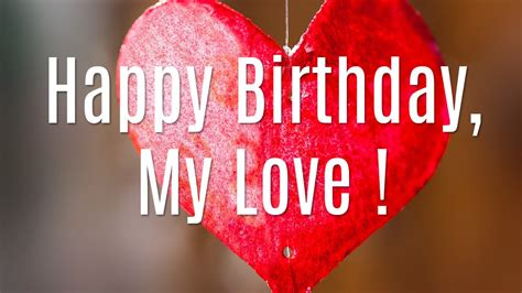 images of happy birthday with love happy birthday my love wishes for girlfriend boyfriend