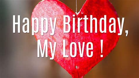 Images Of Love Happy Birthday | happy birthday my love wishes for girlfriend boyfriend