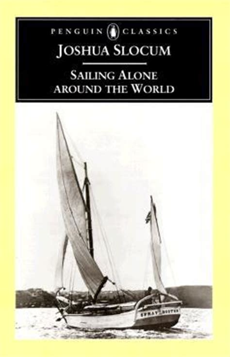 sailing alone around the world books sailing alone around the world by joshua slocum reviews