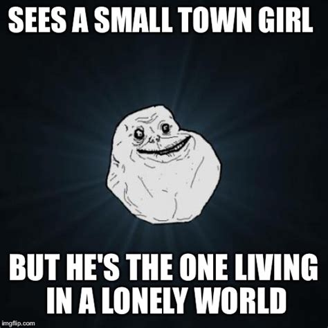 Lonely Girl Meme - forever alone imgflip