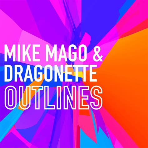Outlines Mike Mago by Mike Mago Dragonette Outlines Lyrics Big Top 40