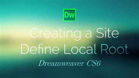 website rooting tutorial create a new site local root folder dreamweaver cs6