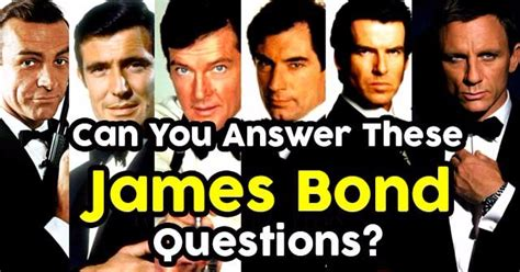 quiz questions james bond can you answer these james bond questions quizpug