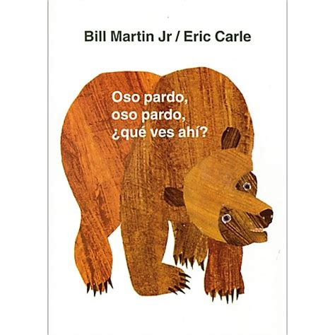 eric carle spanish 8488342543 brown bear brown bear oso pardo oso pardo quot bilingual english spanish edition book by eric