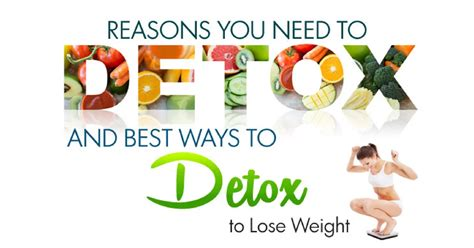 Best Way To Detox From Substances by 10 Reasons You Need To Detox And 10 Best Ways To Detox To