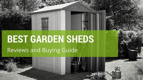 Best Garden Sheds Uk by How To Choose The Best Garden Sheds In The Uk