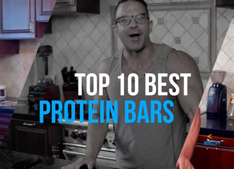Top 10 Best Protein Bars by The Top 10 Best Protein Bars You Should Be
