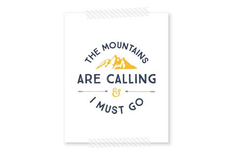 The Mountains Are Calling the mountains are calling and i must go free printable