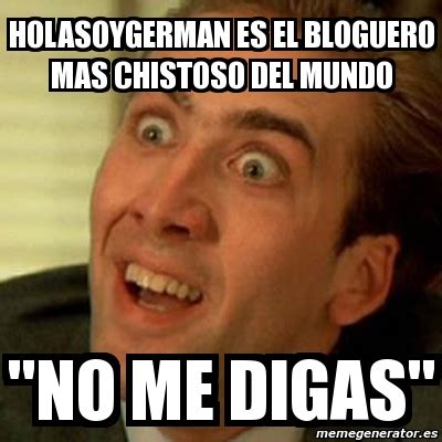 Six Photos Meme - meme no me digas holasoygerman es el bloguero mas